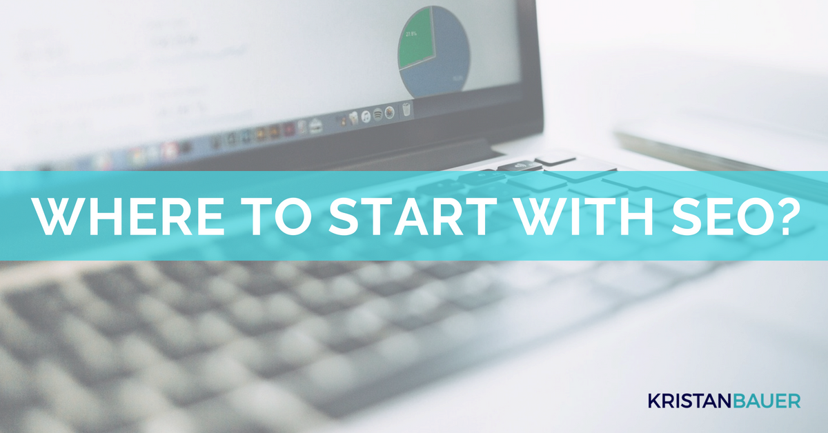 Start with SEO